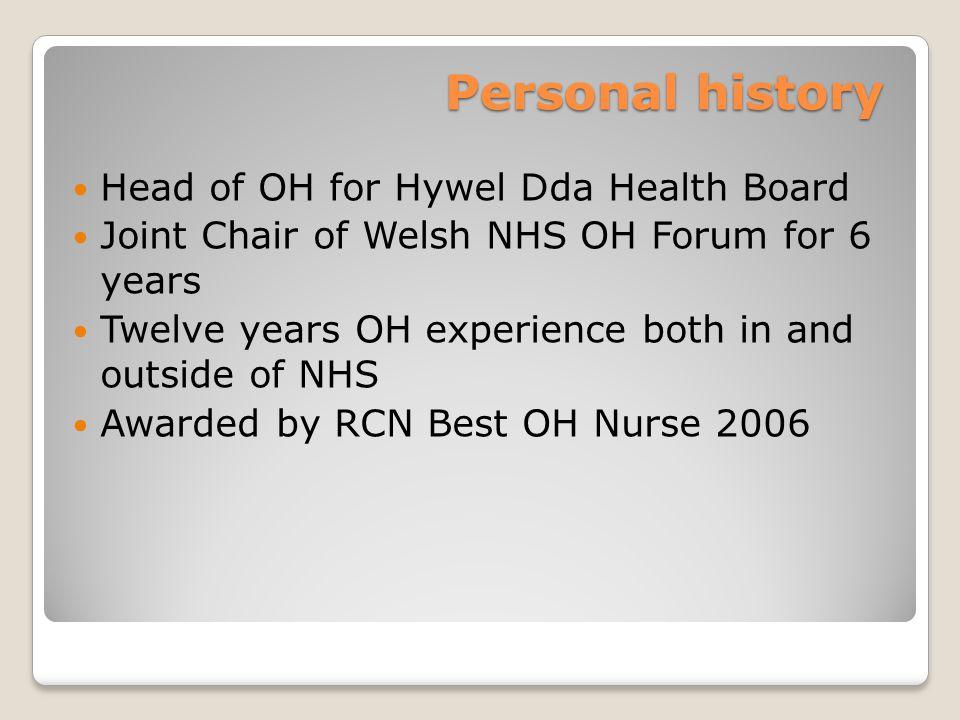 Personal history Head of OH for Hywel Dda Health Board