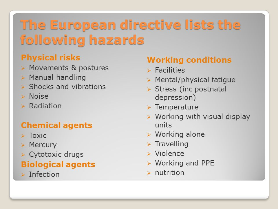 The European directive lists the following hazards