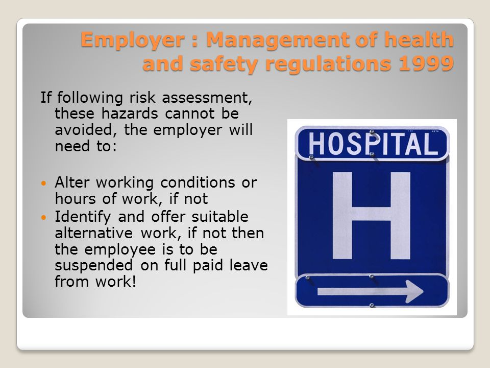 Employer : Management of health and safety regulations 1999