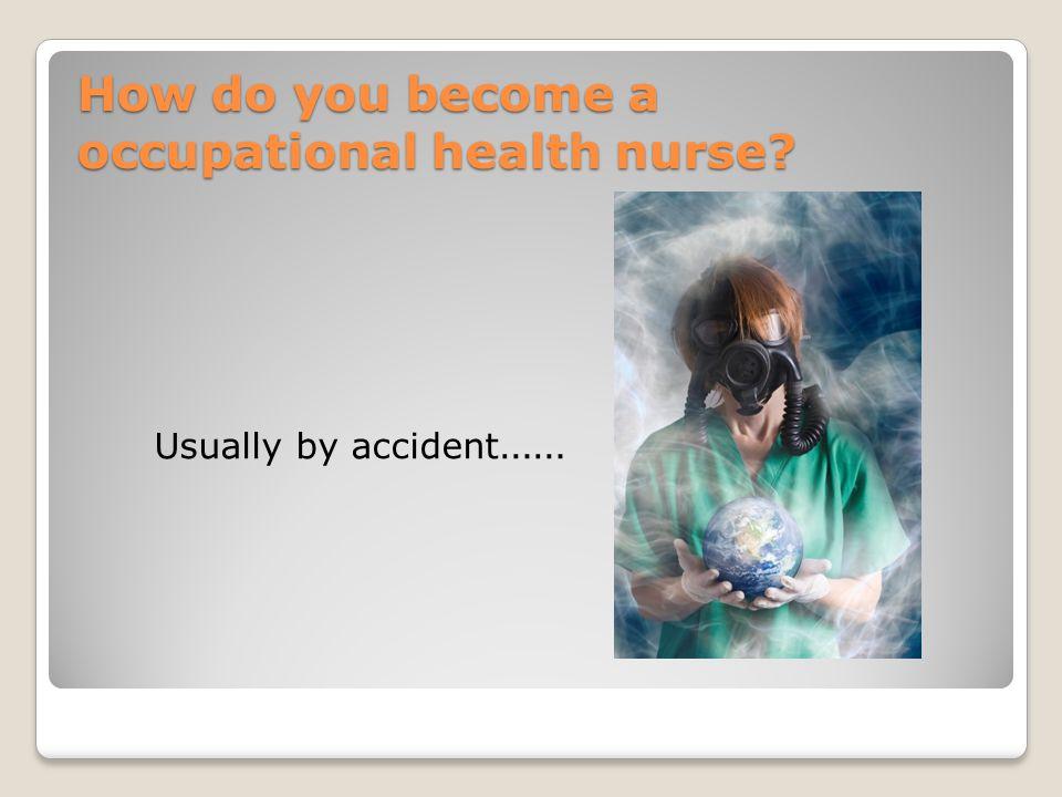 How do you become a occupational health nurse