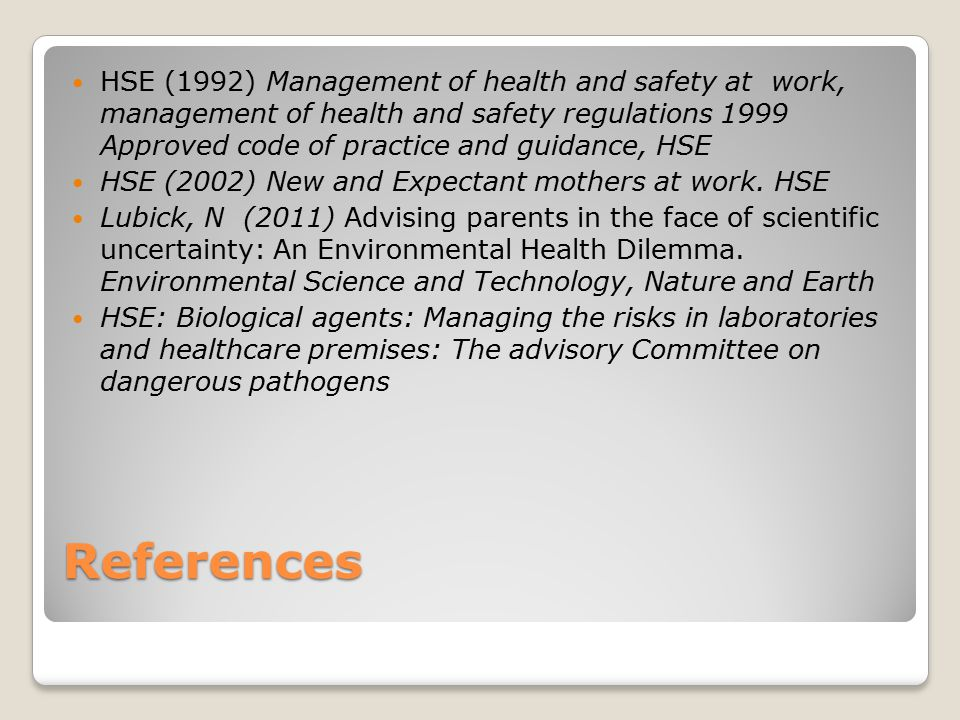 HSE (1992) Management of health and safety at work, management of health and safety regulations 1999 Approved code of practice and guidance, HSE