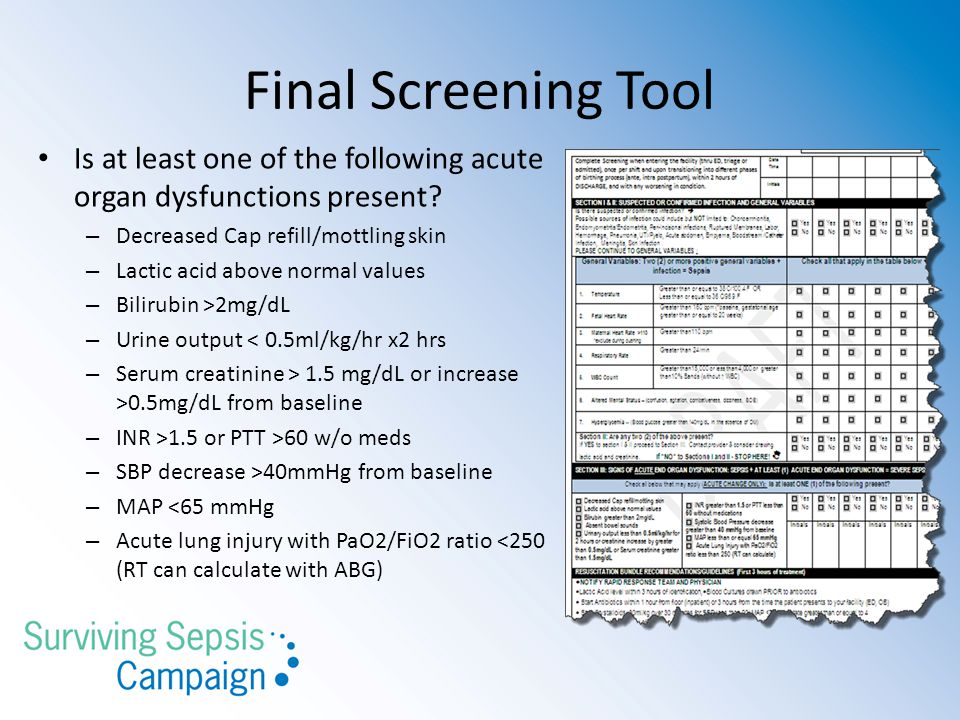 Final Screening Tool Is at least one of the following acute organ dysfunctions present Decreased Cap refill/mottling skin.