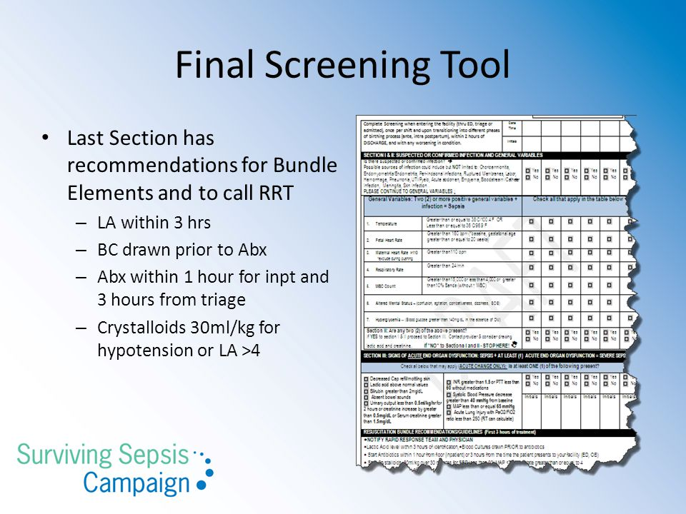 Final Screening Tool Last Section has recommendations for Bundle Elements and to call RRT. LA within 3 hrs.