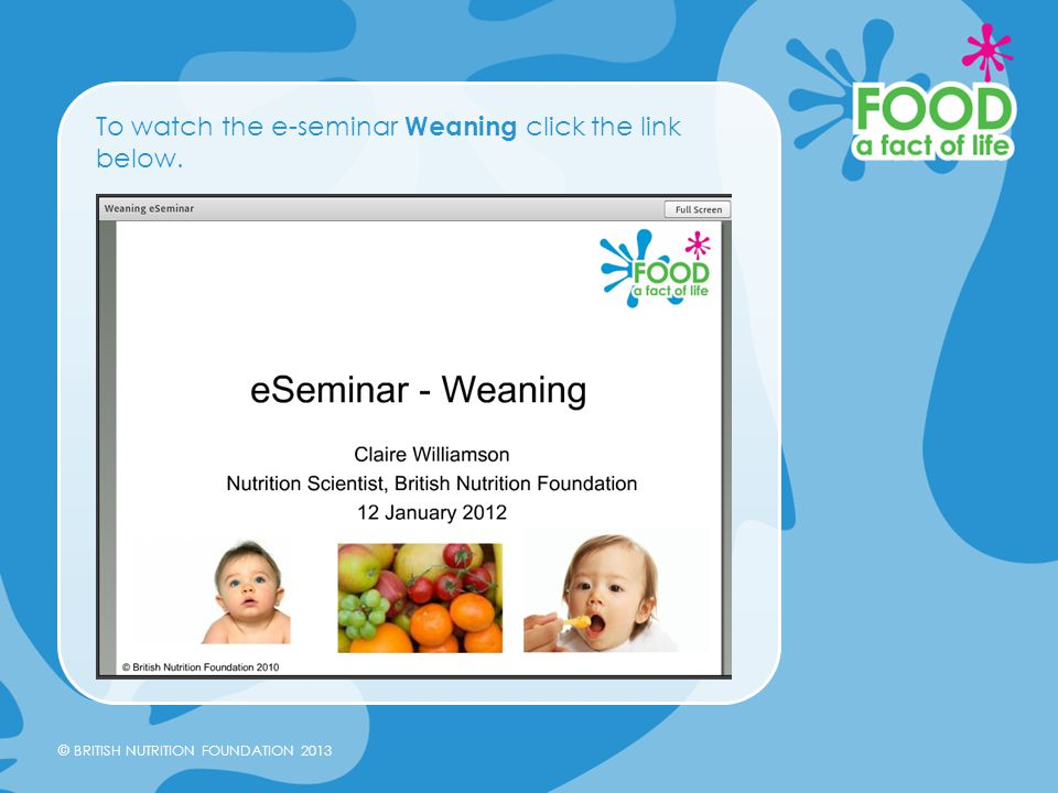 To watch the e-seminar Weaning click the link below.
