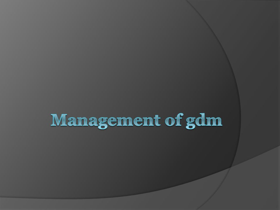 Management of gdm