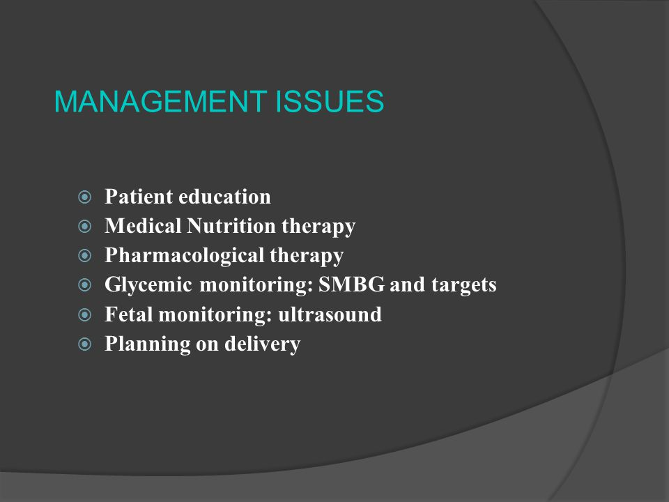 MANAGEMENT ISSUES Patient education Medical Nutrition therapy