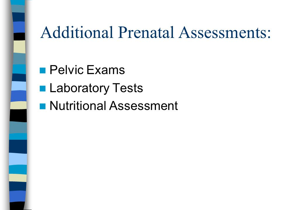 Additional Prenatal Assessments: