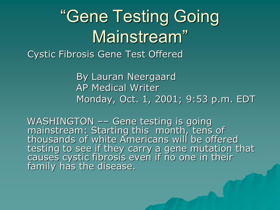 Gene Testing Going Mainstream