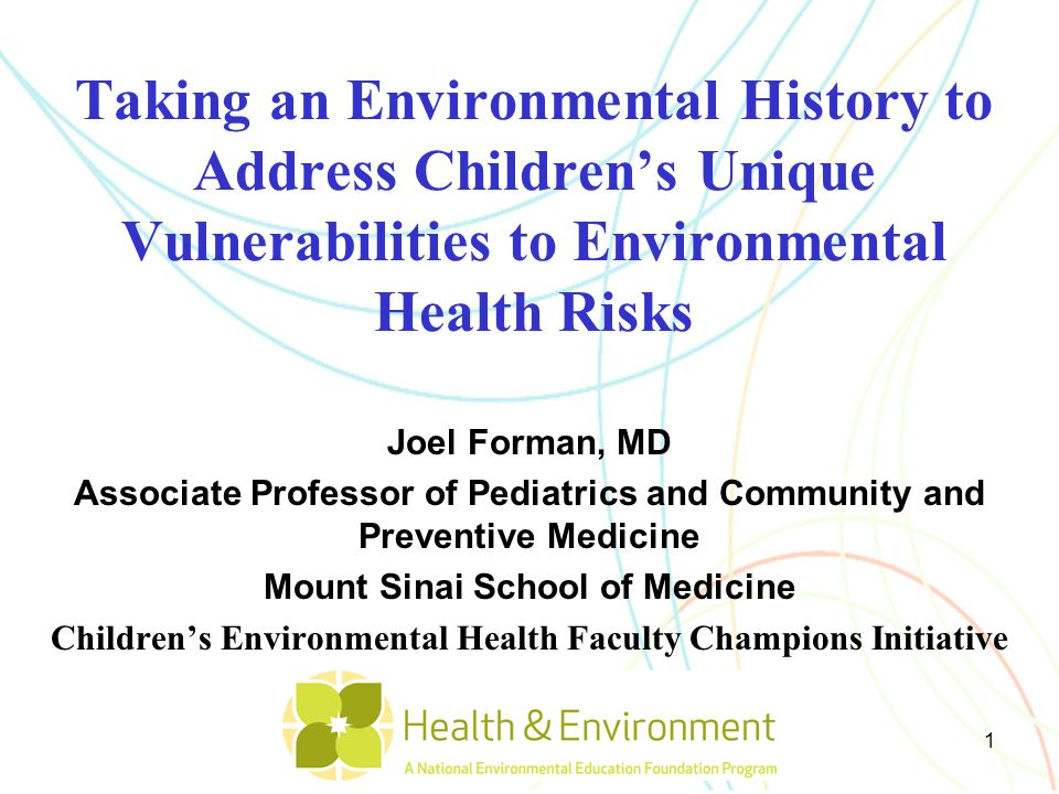 Taking an Environmental History to Address Children's Unique Vulnerabilities to Environmental Health Risks