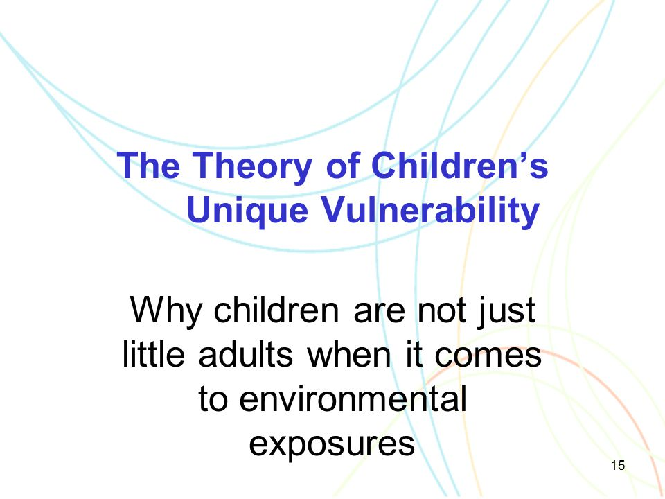 The Theory of Children's Unique Vulnerability