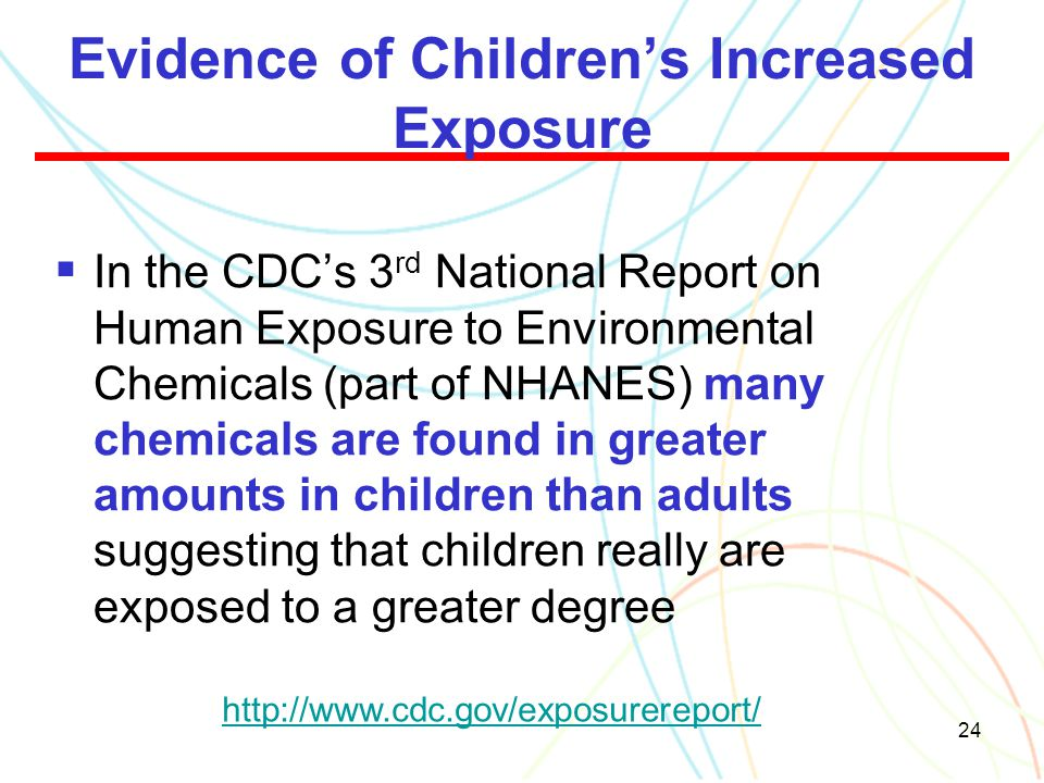 Evidence of Children's Increased Exposure