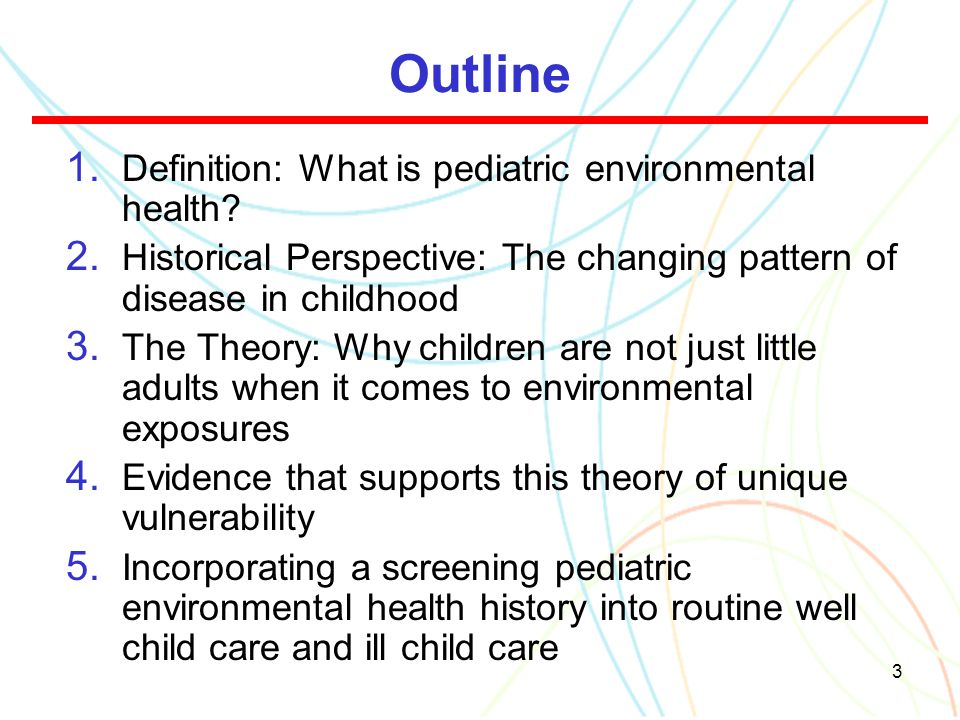Outline Definition: What is pediatric environmental health