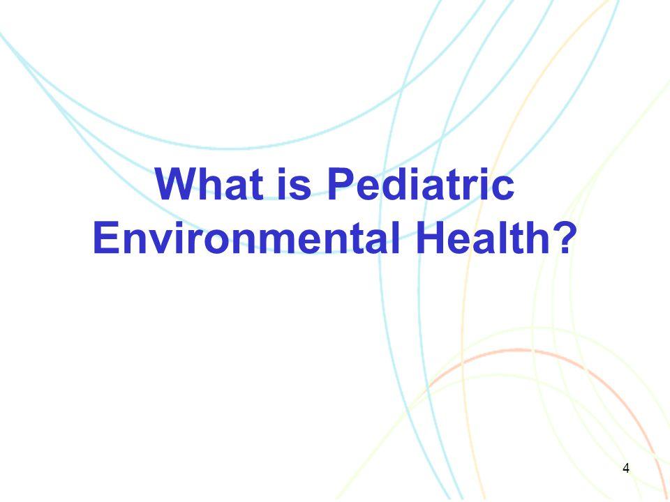 What is Pediatric Environmental Health