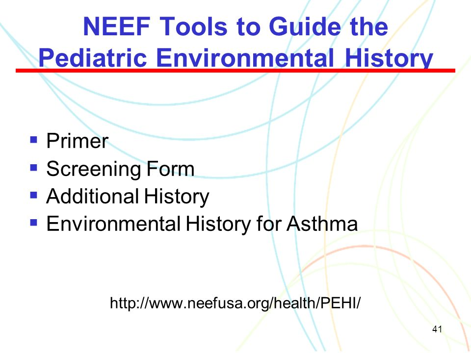 NEEF Tools to Guide the Pediatric Environmental History