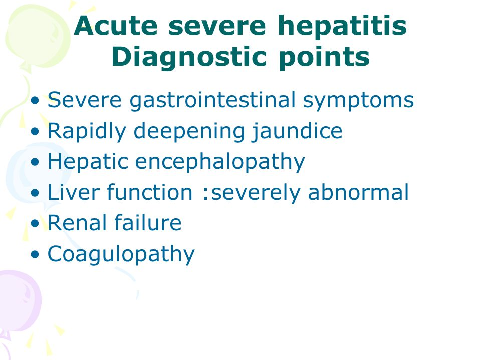 Acute severe hepatitis Diagnostic points