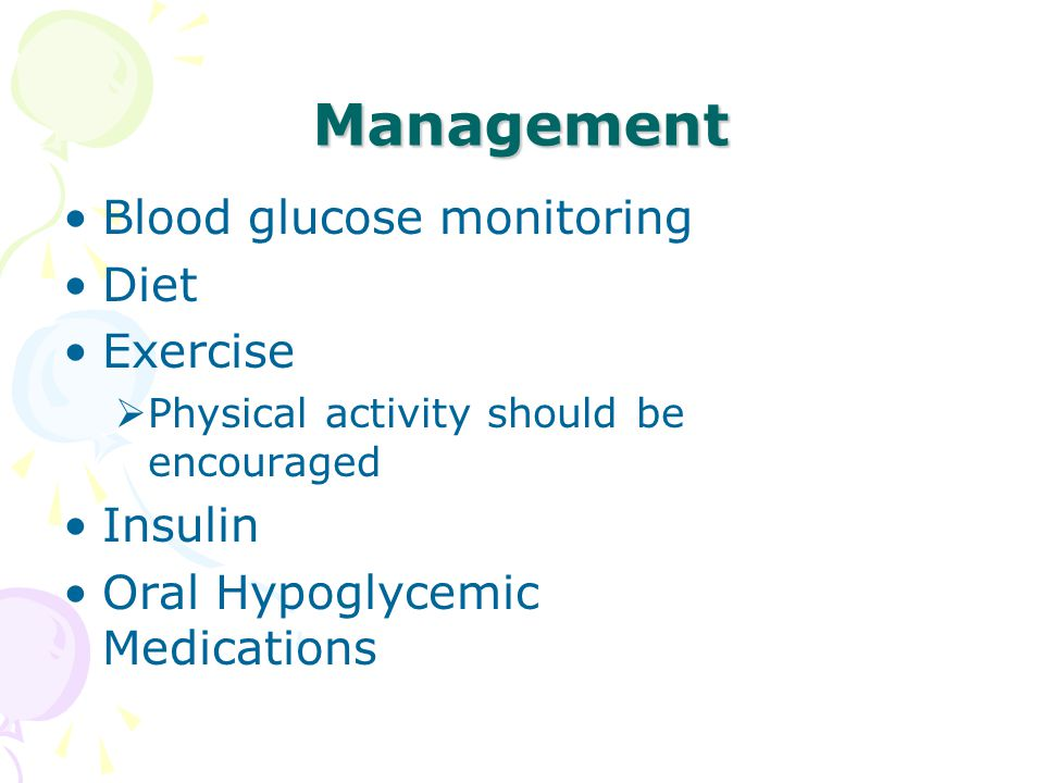 Management Blood glucose monitoring Diet Exercise Insulin