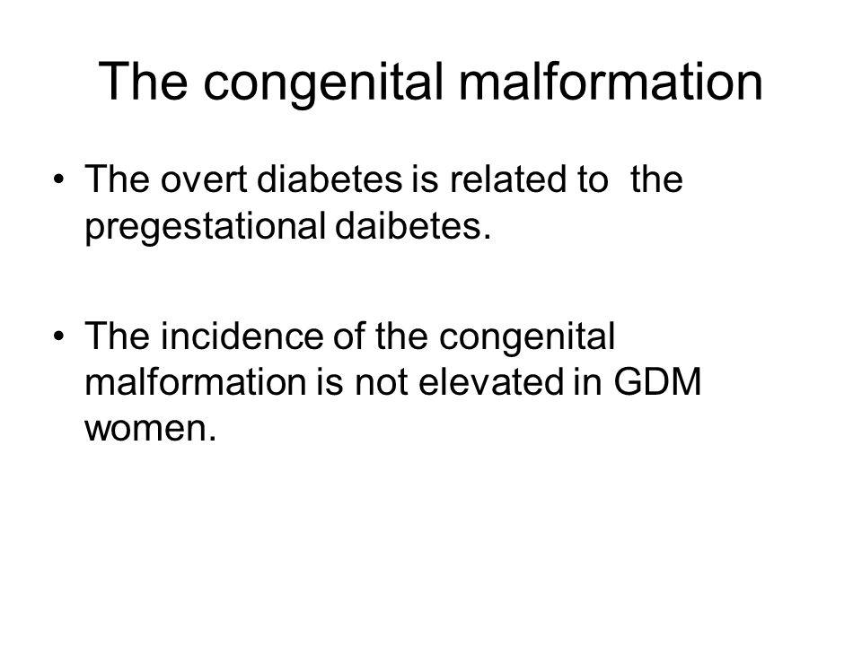 The congenital malformation