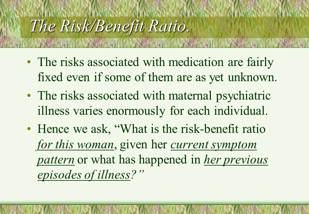The Risk/Benefit Ratio.