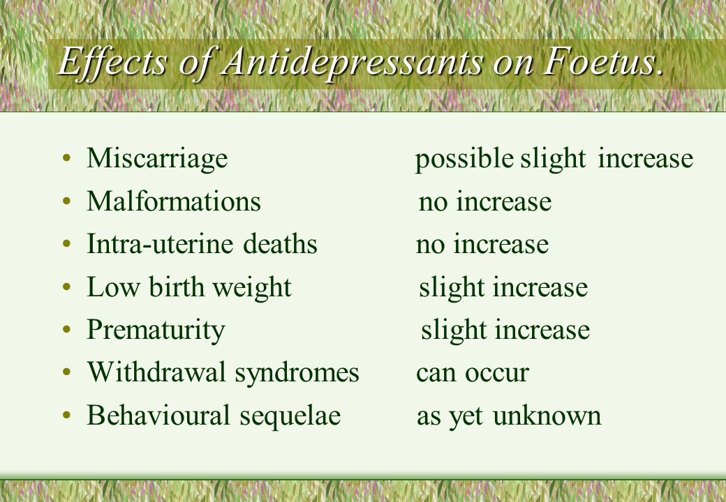 Effects of Antidepressants on Foetus.