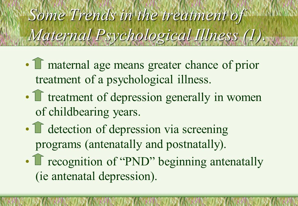 Some Trends in the treatment of Maternal Psychological Illness (1).