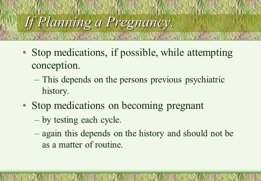 If Planning a Pregnancy.