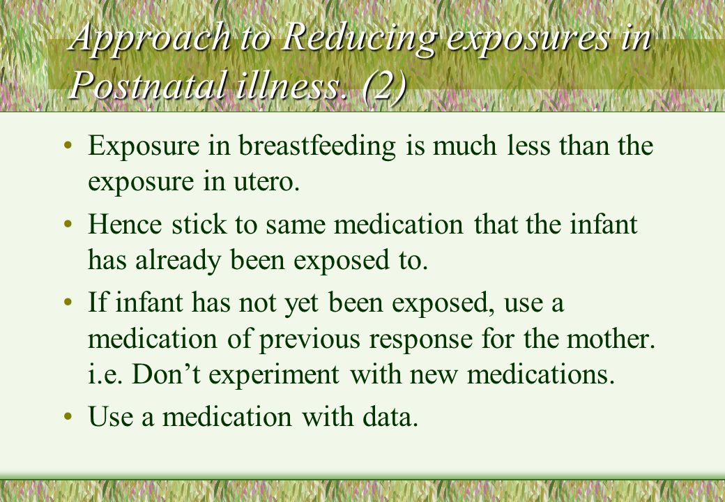Approach to Reducing exposures in Postnatal illness. (2)