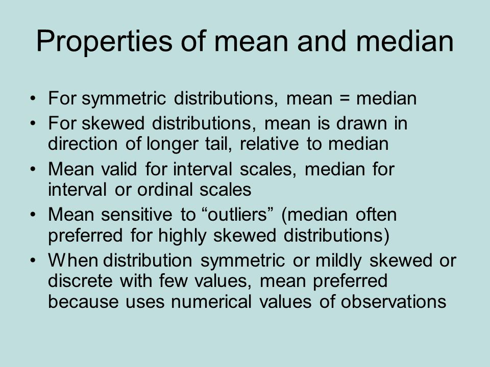 Properties of mean and median