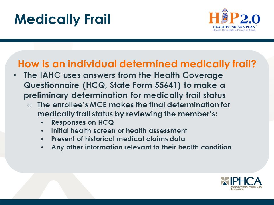 Medically Frail How is an individual determined medically frail