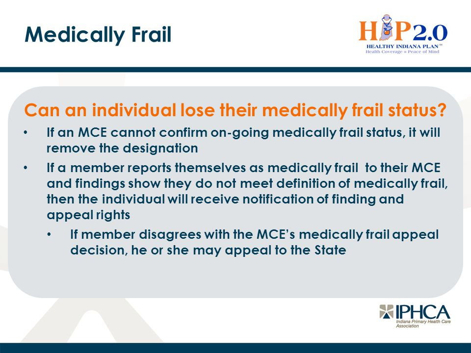 Medically Frail Can an individual lose their medically frail status
