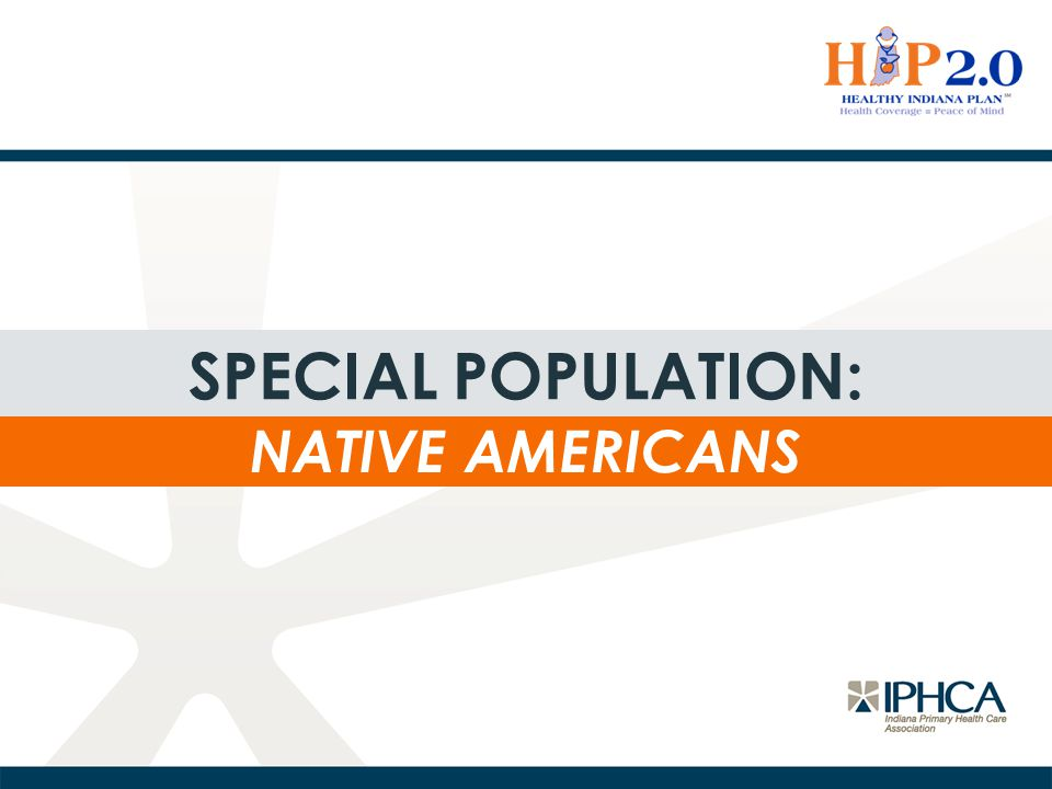 Special population: Native Americans