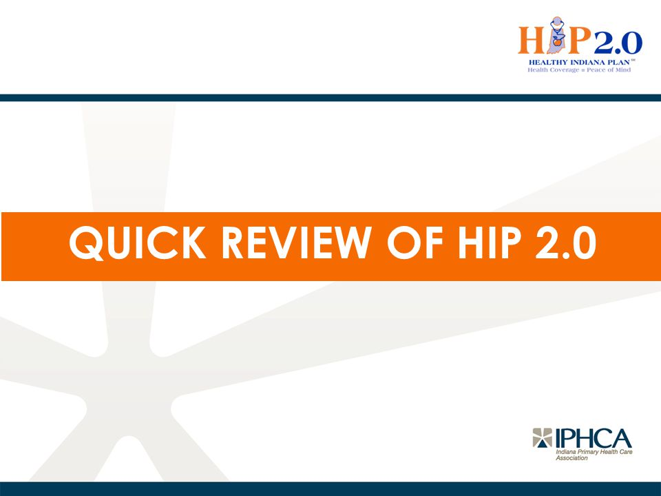Quick review of hip 2.0