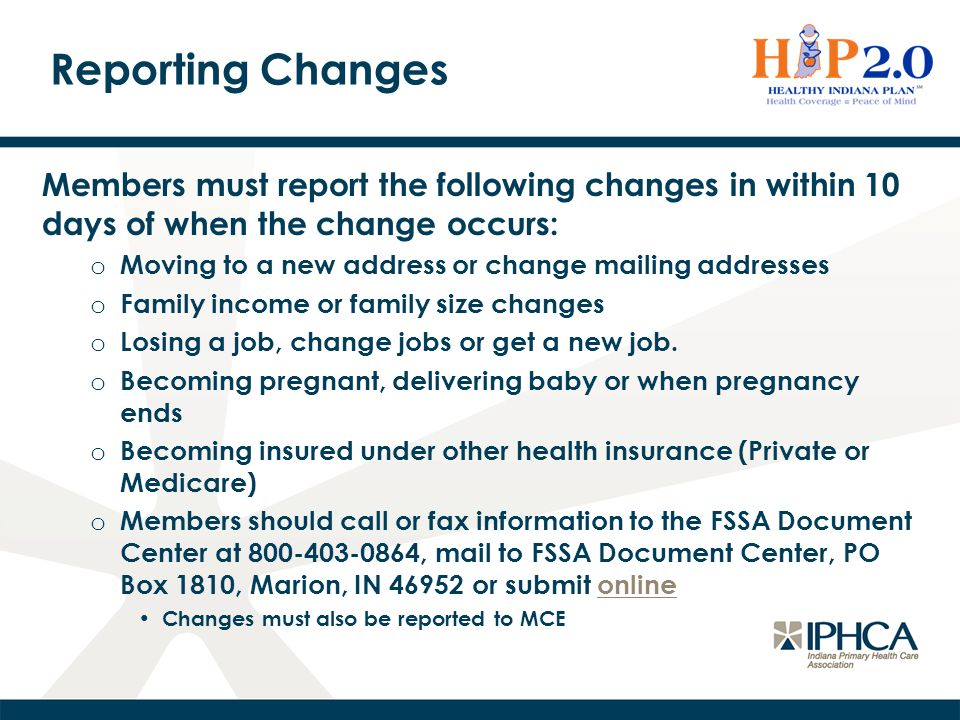 Reporting Changes Members must report the following changes in within 10 days of when the change occurs: