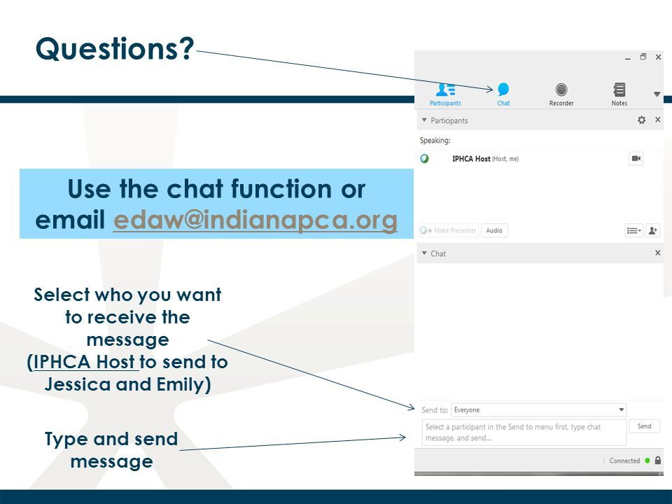 Questions Use the chat function or email edaw@indianapca.org
