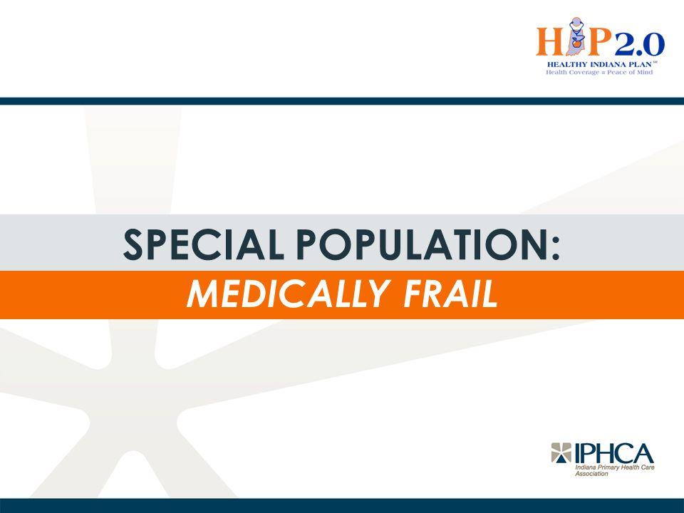 Special population: Medically frail
