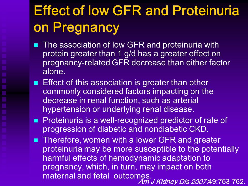 Effect of low GFR and Proteinuria on Pregnancy
