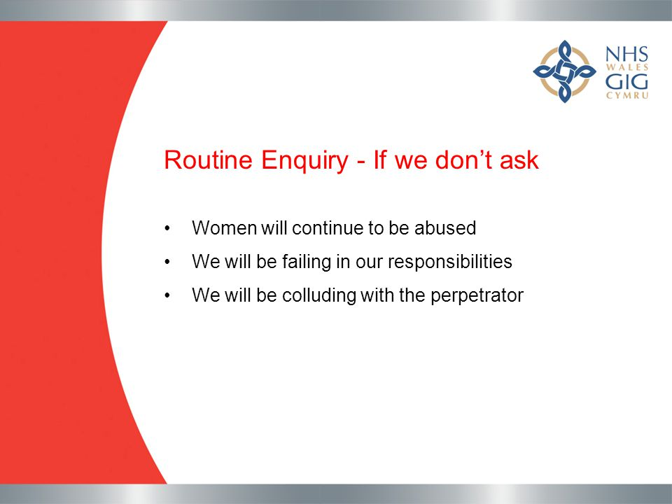 Routine Enquiry - If we don't ask