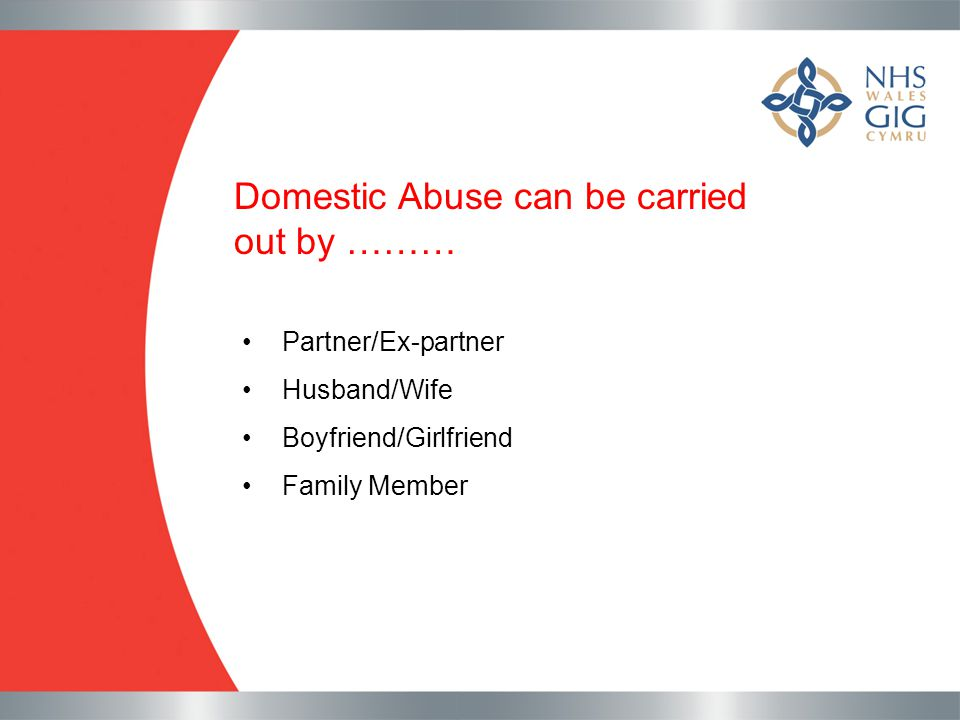 Domestic Abuse can be carried out by ………