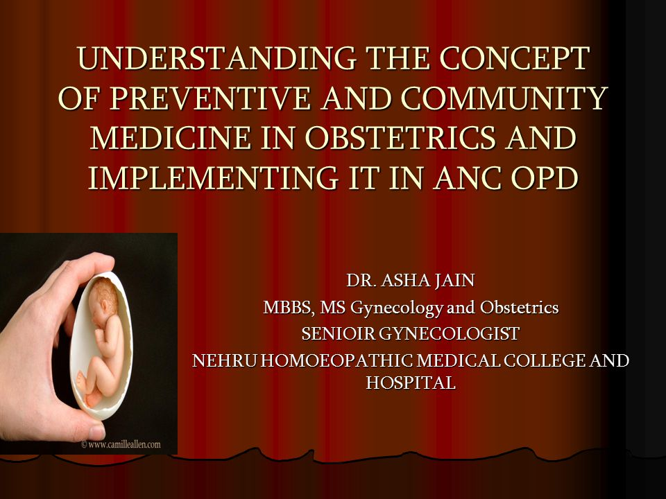 UNDERSTANDING THE CONCEPT OF PREVENTIVE AND COMMUNITY MEDICINE IN OBSTETRICS AND IMPLEMENTING IT IN ANC OPD