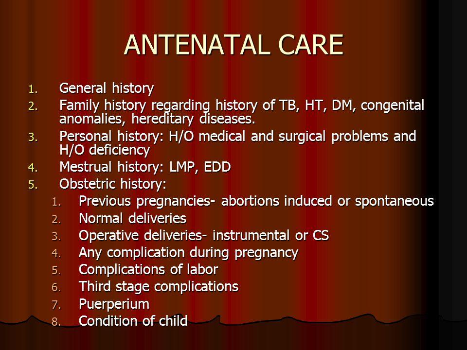 ANTENATAL CARE General history