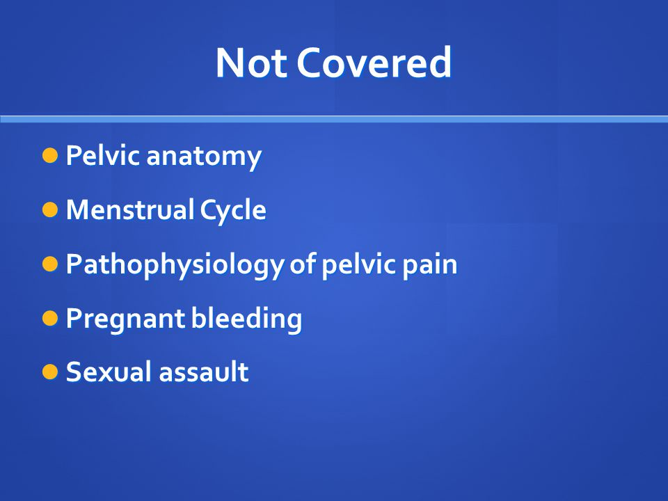 Not Covered Pelvic anatomy Menstrual Cycle