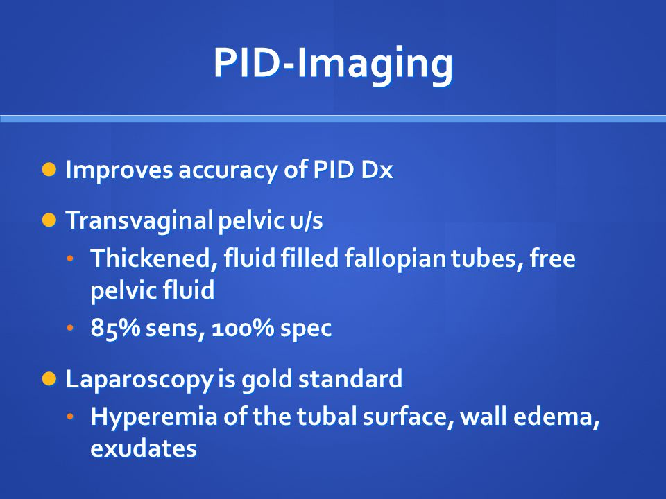 PID-Imaging Improves accuracy of PID Dx Transvaginal pelvic u/s