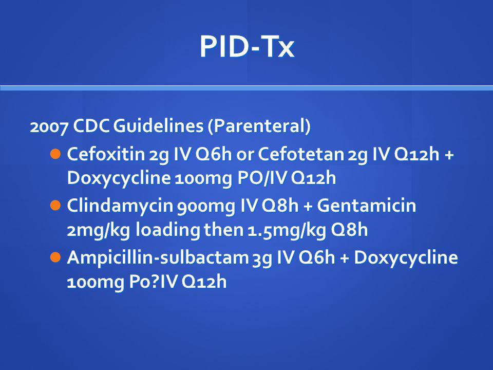 PID-Tx 2007 CDC Guidelines (Parenteral)