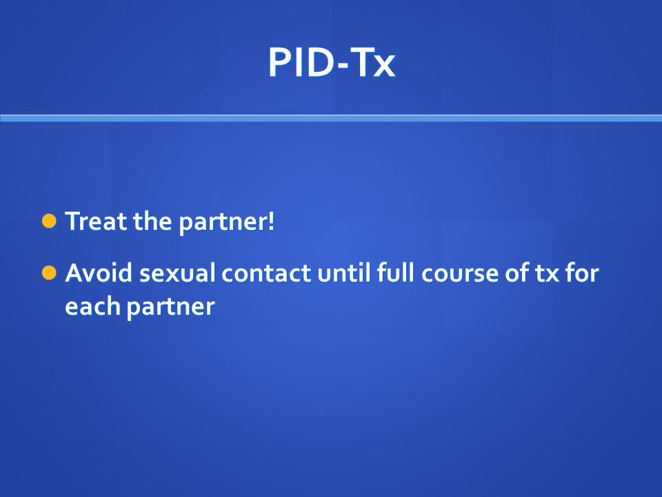 PID-Tx Treat the partner!