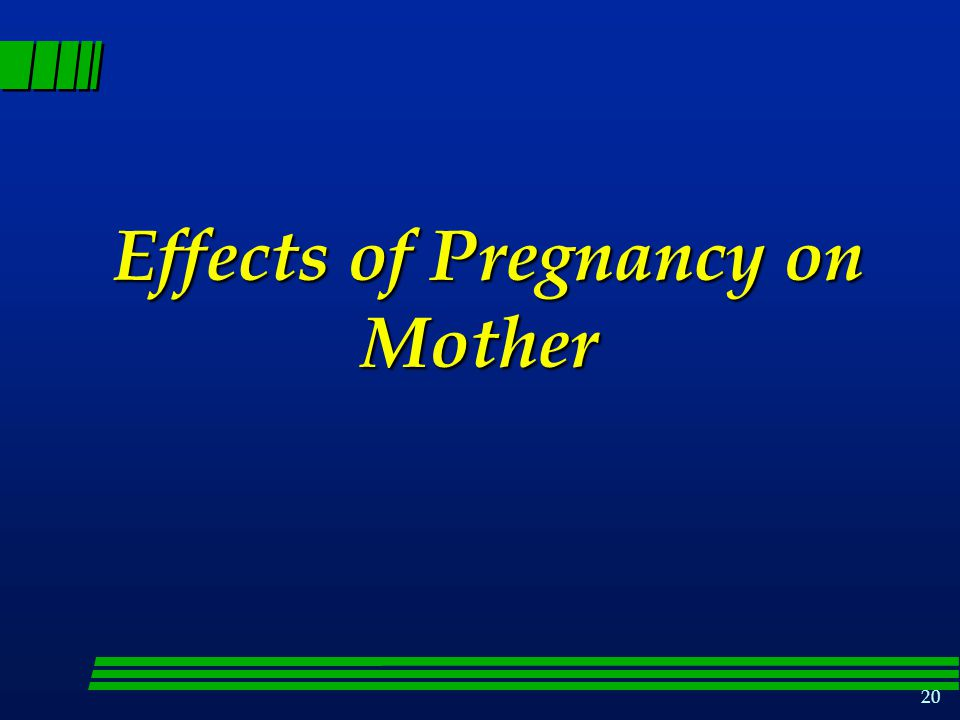 Effects of Pregnancy on Mother