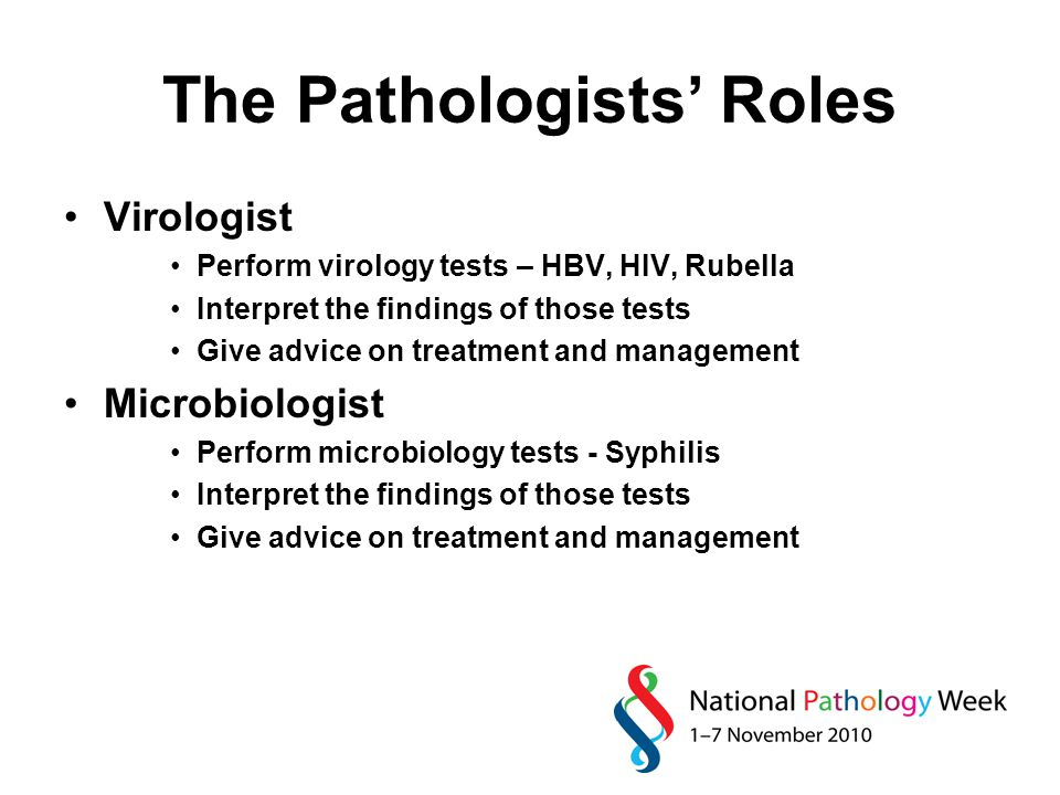 The Pathologists' Roles