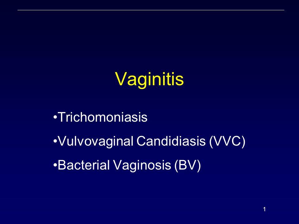 Trichomoniasis Vulvovaginal Candidiasis (VVC) Bacterial Vaginosis (BV)