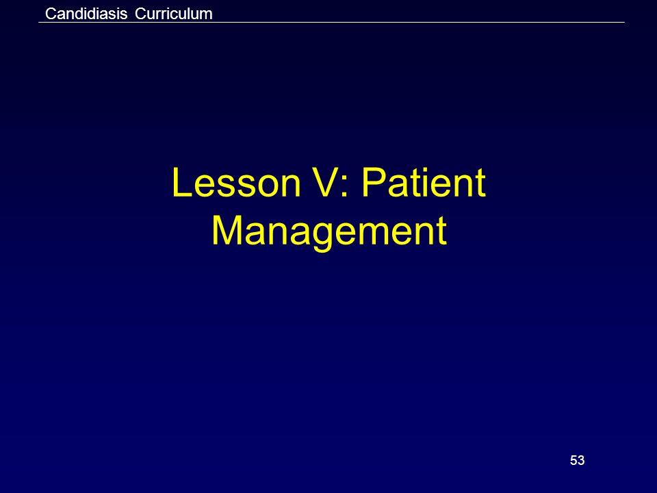 Lesson V: Patient Management