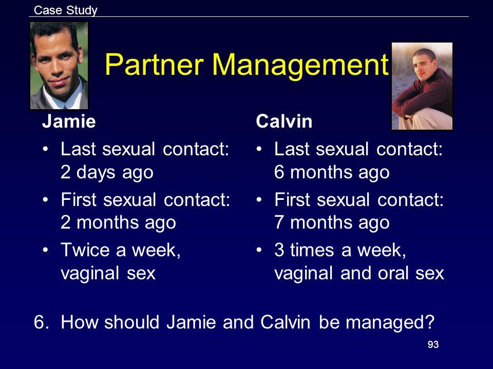 Partner Management Jamie Last sexual contact: 2 days ago