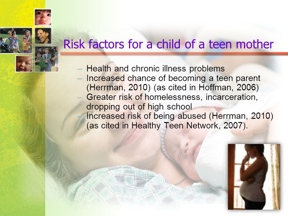 Risk factors for a child of a teen mother