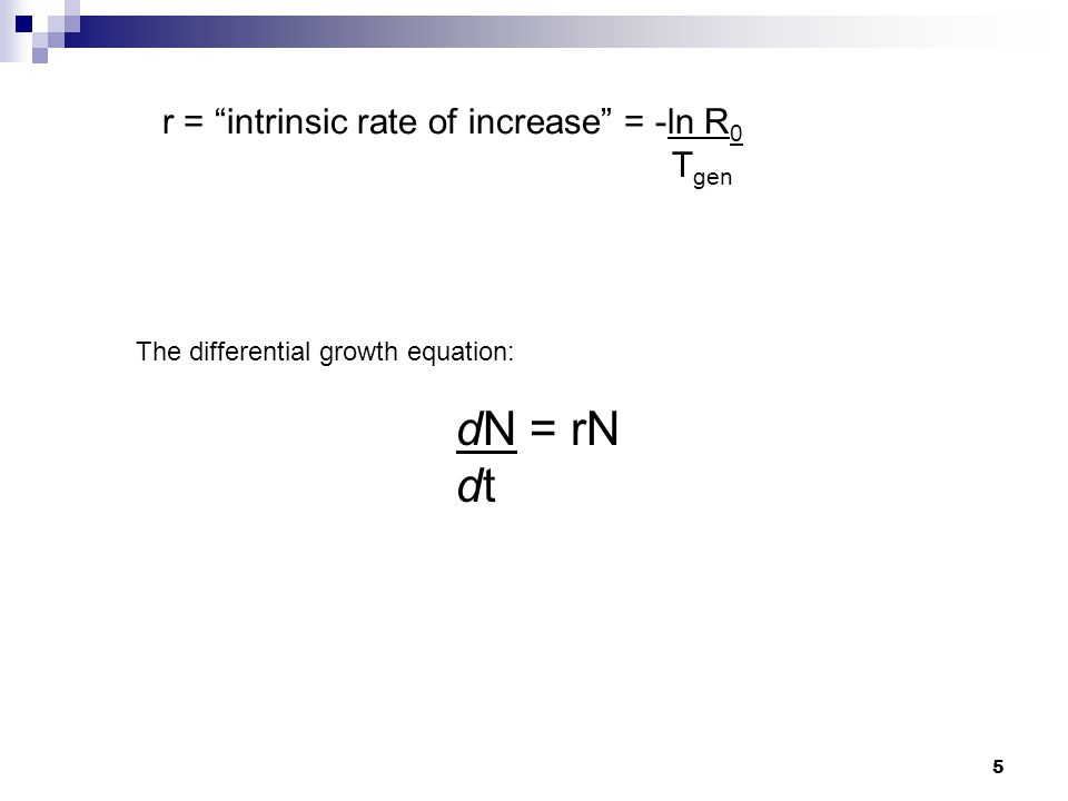 dt r = intrinsic rate of increase = -ln R0 Tgen